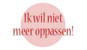 niet meer oppassen - Opanoma.nl